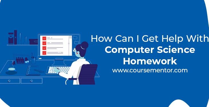 How Can I Get Help With Computer Science Homework